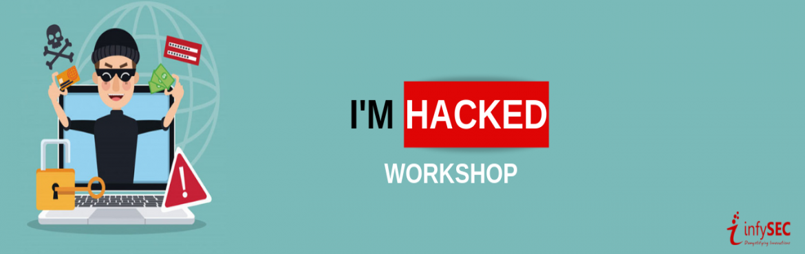 Book Online Tickets for Im Hacked - Bhopal, Bhopal. Im Hacked Cybersecurity awareness and Ethical hacking workshop series across multiple Indian cities.  Am I hacked? To answer this question, there are only 2 kinds of people in this world Who knows that they are HACKED Who doesnt know that they