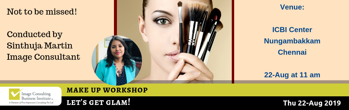 Book Online Tickets for Lets Get Glam - ICBI Workshop on Make Up, Chennai.  Let\'s get GLAM! Here\'s an unique opportunity to get glam, defined, conditioned and more beautiful. Get to know various insights into Makeup and leave with the following takeaways:  Know different skin types Skin care routine Choose the right
