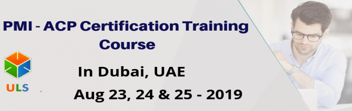Book Online Tickets for PMI - ACP Certification Training Course , Al Kaheel. Ulearn System\'s OfferPMI-ACP Certification Training in Dubai, United Arab Emirates, BestAgile Certified Practitioner Training Institute in Dubai, United Arab Emirates Enroll for Classroom/ online PMI ACP Certification T