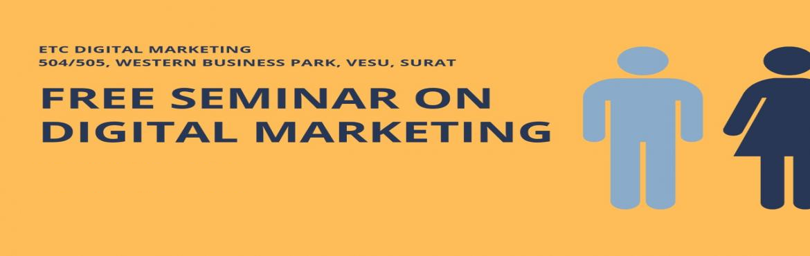 Book Online Tickets for FREE SEMINAR on Digital Marketing , Surat. Let's think about New Technology which we use IN DIGITAL MARKETING Objectives of the Seminar: • What is Digital Marketing /Social Media marketing? • Importance of Digital Marketing in the current generation. • How to boost your b