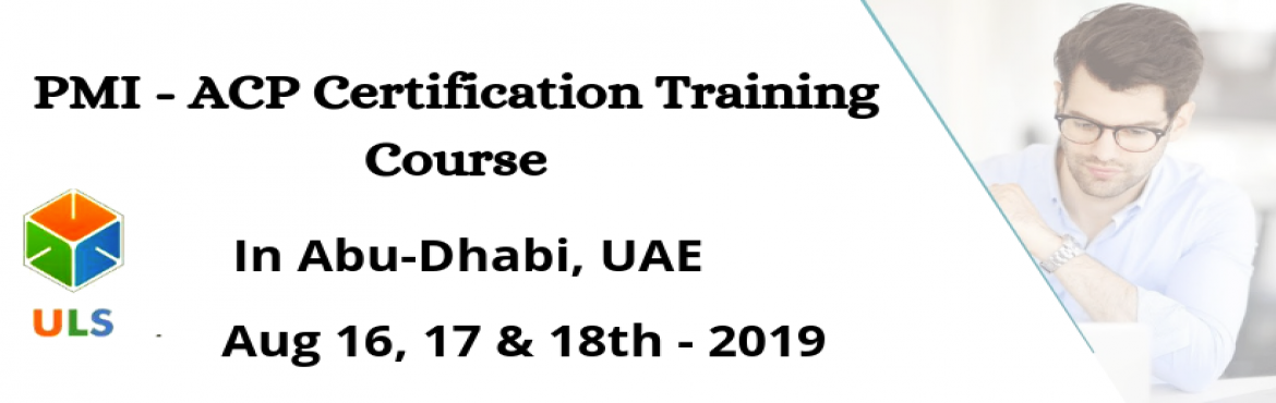 Book Online Tickets for PMI - ACP Certification Training Course , Abu Dhabi. Ulearn System\'s OfferPMI-ACP Certification Training in Abu-Dhabi, United Arab Emirates, BestAgile Certified Practitioner Training Institute in Abu-Dhabi, United Arab Emirates Enroll for Classroom/ online PMI ACP Certifi