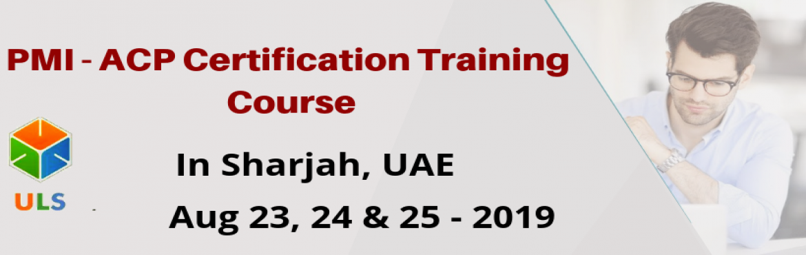 Book Online Tickets for PMI - ACP Certification Training Course , Sharjah. Ulearn System\'s OfferPMI-ACP Certification Training in Sharjah, United Arab Emirates, BestAgile Certified Practitioner Training Institute in Sharjah, United Arab Emirates Enroll for Classroom/ online PMI ACP Certificati