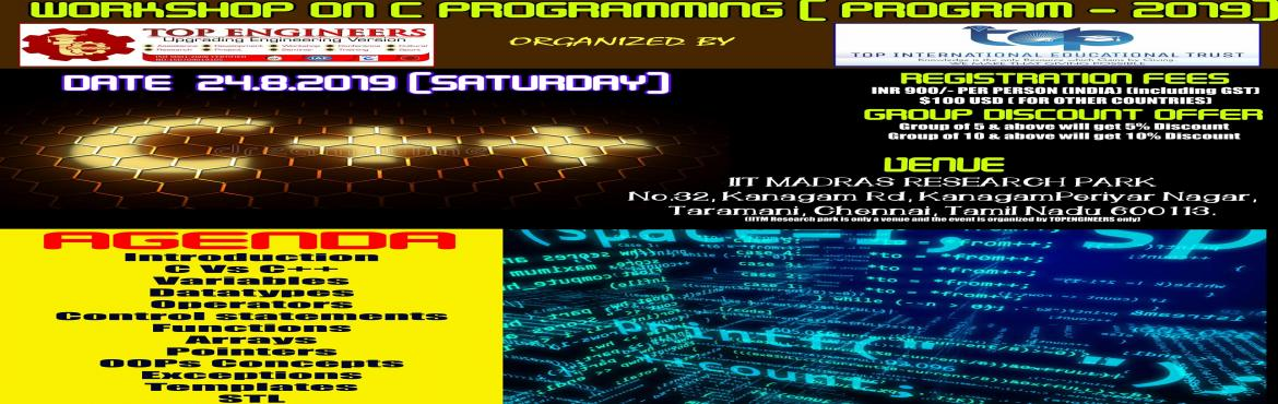 Book Online Tickets for WORKSHOP ON C PROGRAMMING ( PROGRAM - 20, Chennai.     AGENDA   Introduction C Vs C++ Variables Datatypes Operators Control statements Functions Arrays Pointers OOPs Concepts Exceptions Templates STL Iterators      Workshop Terms and Conditions: * This Workshop is strictly for STUDENTS, since t