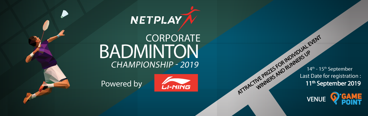 Book Online Tickets for Netplay Corporate Badminton Championship, Hyderabad.      Netplay- CBC 2019 will be the 3rd edition of the most eagerly awaited corporate Badminton tournament in Hyderabad.  Key Features   Professionally organized matches with feather shuttles. Corporate Badminton championship is a unique tou