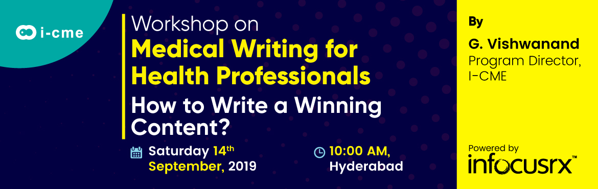 "Book Online Tickets for Workshop on Medical Writing for Health P, Hyderabad. Overview: The workshop on ""Medical Writing for Health Professionals - How to Write a Winning Content"" would enhance participants medical writing skills and help in writing winning medical/ healthcare content. The workshop gives you an exp"