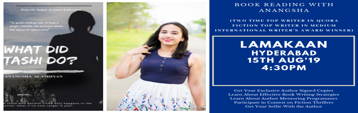 Book Online Tickets for Book Reading and Lucky Giveaway, Hyderabad. What happens when a Two Time Top Quora writer, Top Writer in Medium and an International Writer\'s Award winner comes to Hyderabad?   Anangsha Alammyan is here at Lamakaan, Hyderabad for an exclusive Book Reading session followed
