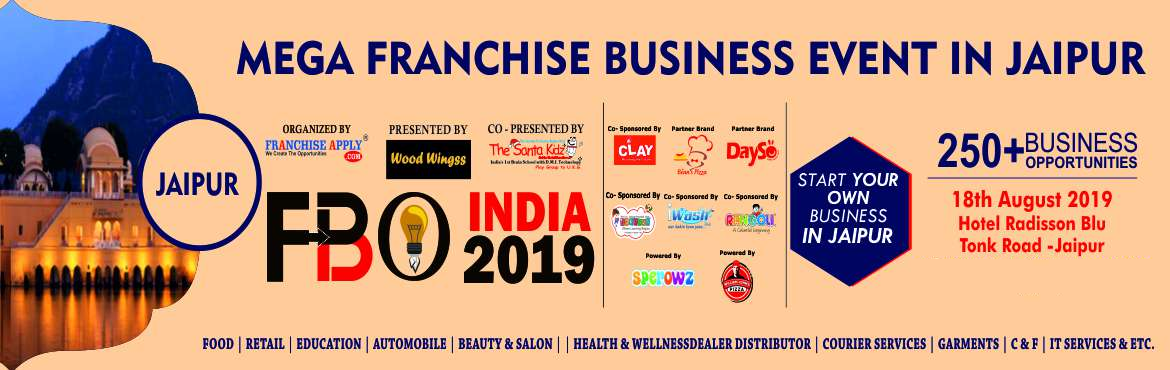 Book Online Tickets for Franchise Business Opportunities Show - , Jaipur. Start Your Own Business !! Explore 100+ Franchise Opportunities in FBO India Franchise Expo on dated 18th August 2019 At Hotel Radisson Blu, Tonk Road, Jaipur ..    FOOD, RETAIL, EDUCATION, DEALERSHIP, C&F, HR CONSULTANCY, IT BUSIN