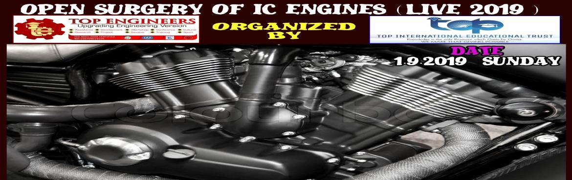 Book Online Tickets for OPEN SURGERY OF IC ENGINES ( LIVE - 2019, Chennai.     AGENDA   BASICS IC ENGINES DISMANTLING IC ENGINES ASSEMBLING      Workshop Terms and Conditions: * This Workshop is strictly for STUDENTS, since the course content has been designed according to the students. Professionals, Experts and Facu