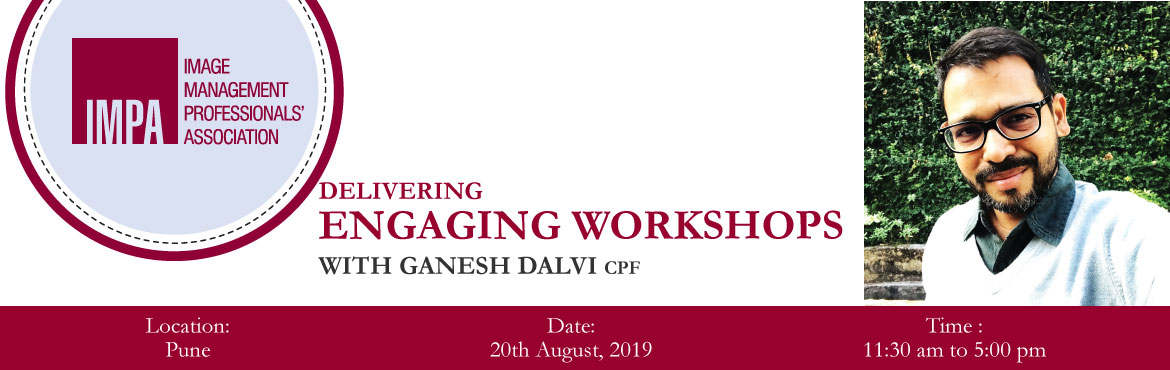 Book Online Tickets for Delivering  Engaging Workshops, Pune. About the expert - Ganesh Dalvi An alumnus of IHM – Mumbai, Ganesh also holds post graduate diploma in management studies majoring in Human Resources. He is an internationally Certified Professional Facilitator (CPF) by the Association of Facil