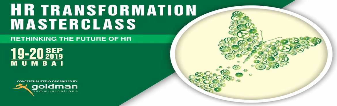 Book Online Tickets for HR Transformation Masterclass - Mumbai, Mumbai. In the new business era, the HR professionals will be the ones that drive corporate strategy and will become the key partners of the top management and will play the most important role in increasing employees productivity and organization&rsquo