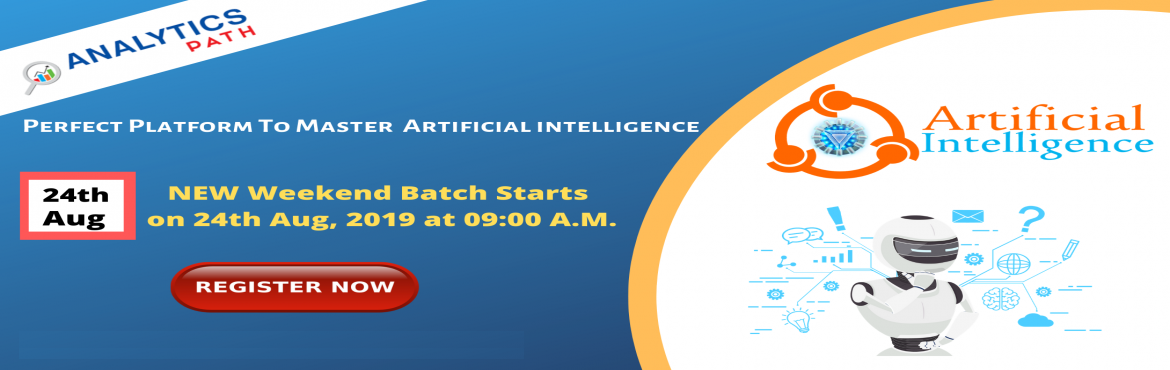 Book Online Tickets for Register for Free High Informative Artif, Hyderabad. Register for Free High Informative Artificial Intelligence New Weekend Batch from 24th August 2019 @ 9 AM by Industry Experts at Analytics Path About the Event  Data Scientist is the sexiest job of the 21st century with incredible pay and excitement