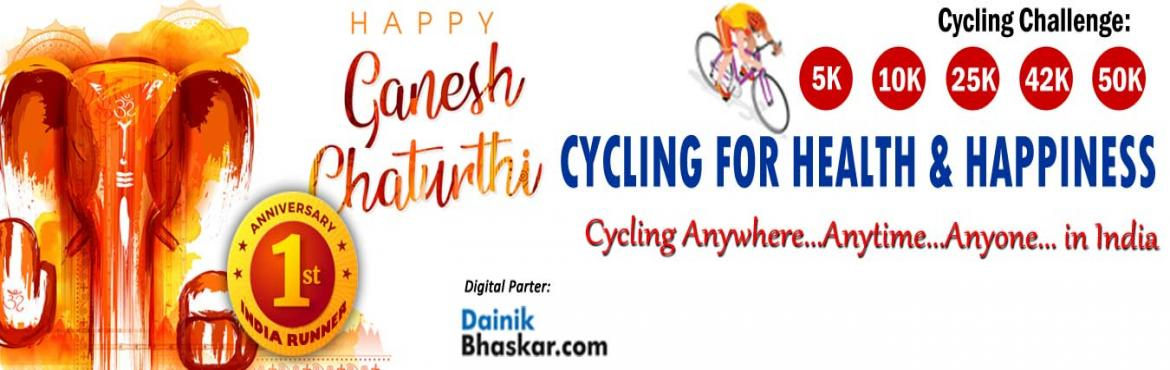 Book Online Tickets for Cycling For Health and Happiness , Delhi. Cycling For Health & Happiness   Lord Ganesha\'s blessings will always on you... Challenge yourself...  PAY only 300 to Get Medal/Certificate/Trophy and FREE T-shirt (Quarter Challenge participants) September Cycling Challenge 2019