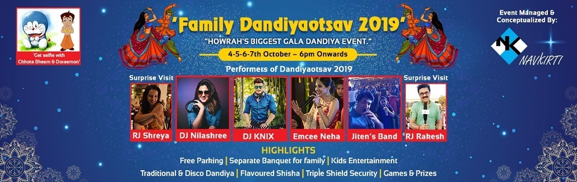Book Online Tickets for Family Dandiyaotsav 2019, Kolkata.  Family Dandiyaotsav 2019 powered by Navkirti is a the biggest family dandiya of Howrah & Hooghly region. Our objective is to make Howrah a next destination for BIG EVENTS, and for this we welcome all Howrah & Kolkata\'s family crowed to be a