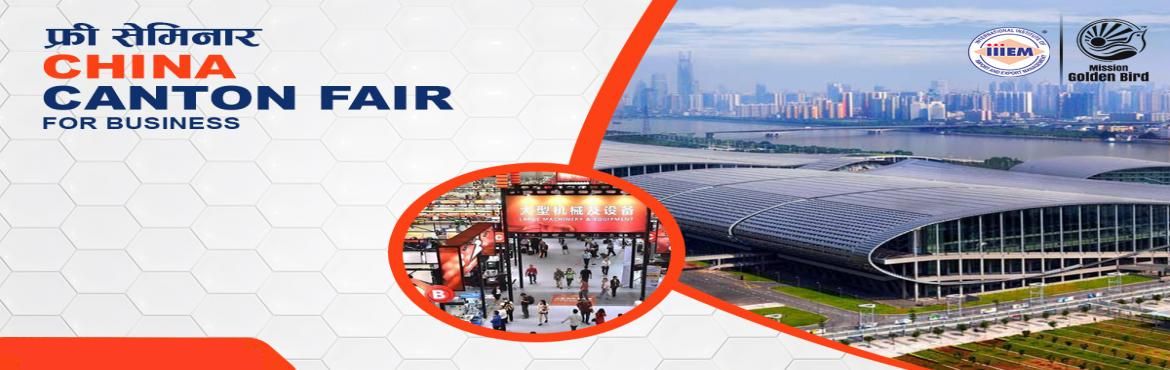Book Online Tickets for Free Seminar - China Canton Fair for Bus, Surat.  Date: 16th AugTime: 5 pm to 7 pmContact no: 757 300 2484To give an opportunity to prospective Businessmen to:- Explore the World for Business- Expand Business and Products- Meet Buyers & Sellers DirectlyInclusions:-Visit Guangzhou & She