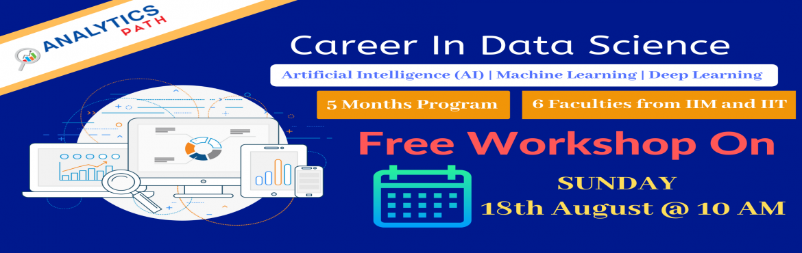 Book Online Tickets for Analytics Path Free Data Science Worksho, Hyderabad. Attend Free Data Science Workshop To Kick Start Your Dream Career In 2019-By Analytics Path On Sunday 18th August @ 10 AM, Hyderabad About The Workshop: Data science is a multifaceted field used to gain insights from complex data. This domain helps t