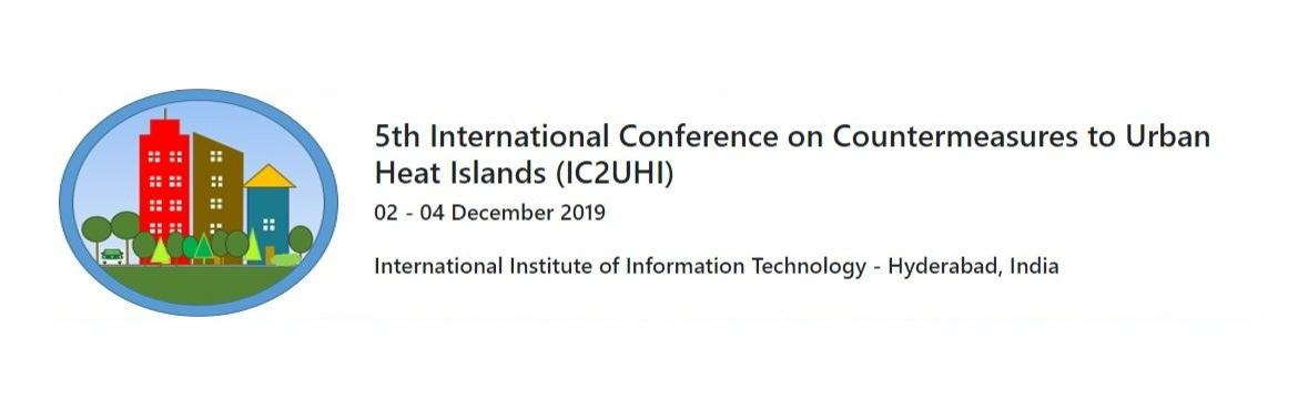 Book Online Tickets for IC2UHI 2019 Conference, Hyderabad. The Fifth International Conference on Countermeasure to Urban Heat Islands (5th IC2UHI), will be hosted at Hyderabad, India and will be devoted to the science, engineering and public policies to help relieve the excess heat and air pollution of Summe