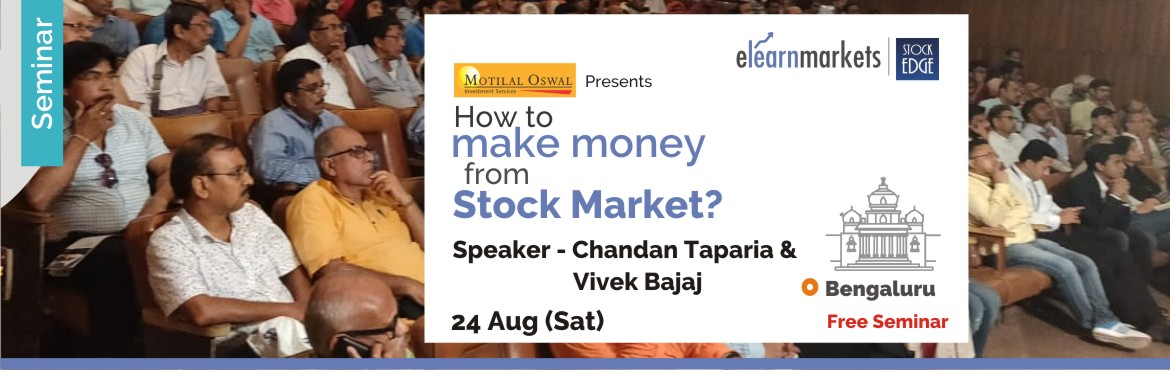 Book Online Tickets for How to make money from Stock Markets - B, Bengaluru. Introduction   Stock Market have been an incredible source of wealth creation, globally. However only few serious ones make some serious money. The question is what do they have in them, which a normal person does not? One can participate in Stock Ma