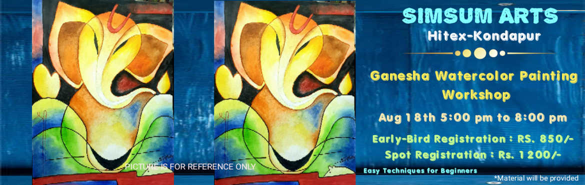 Book Online Tickets for Ganesha Watercolor Painting Workshop, Hyderabad. SimSum Arts Gallery and Studio is conducting Ganesha Watercolor Painting Workshop. Are you thinking about the upcoming Ganesh Chathurthi and planning to do something special and unique? Then register and join us to Paint Lord Ganesha with