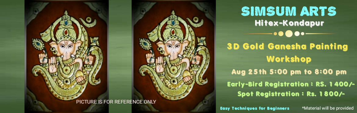 Book Online Tickets for 3D Gold Ganesha Painting Workshop, Hyderabad. SimSum Arts Gallery and Studio is conducting 3D Gold Ganesha Painting Workshop. Coming soon is Ganesh Chathurthi and your plans to do something special and unique can be a grand reality. Just register and join us to Paint Lord Ganesha wit