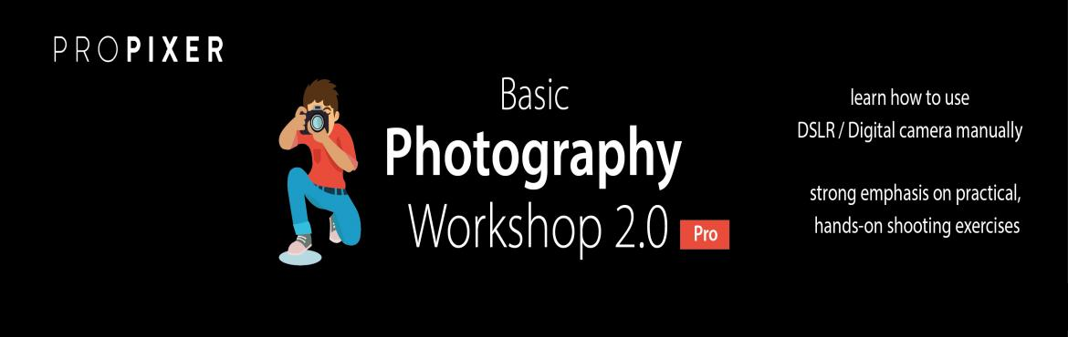 Book Online Tickets for Basic Photography Workshop 2.0, Mumbai. Basic Photography Workshop 2.0 is full day workshops including theory and practical, designed to extend your photography skills to give you more practical approach and help you master the Manual mode in DSLR.  With a strong emphasis on practical