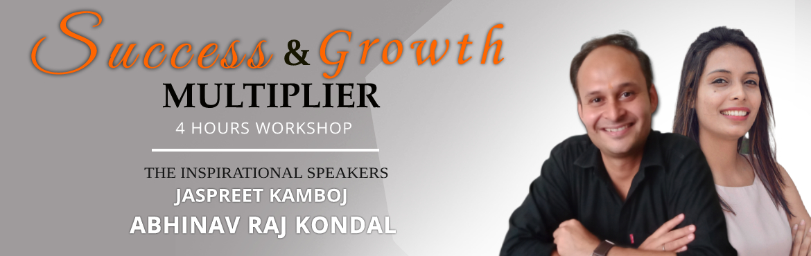 """Book Online Tickets for Success and Growth Multiplier 4 hours Wo, New Delhi. Are you willing to grow in your life?If yes, then you must attend """"Success and Growth Multiplier"""" 4 Hours workshop.You are not on this earth to remain Average.It\'s Time to Grow!✔ Grow Your Business✔ Grow Your"""