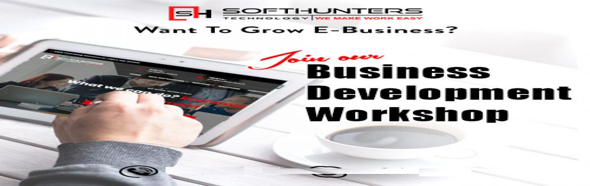 Book Online Tickets for Softhunters Business Development Worksho, Jaipur. Grow Your Online Business Business Owners always looks for Business related solutions, and search in google for companies who provide business development solutions. So, if you are running your own Small, Medium, or Big business Traditional shop or O