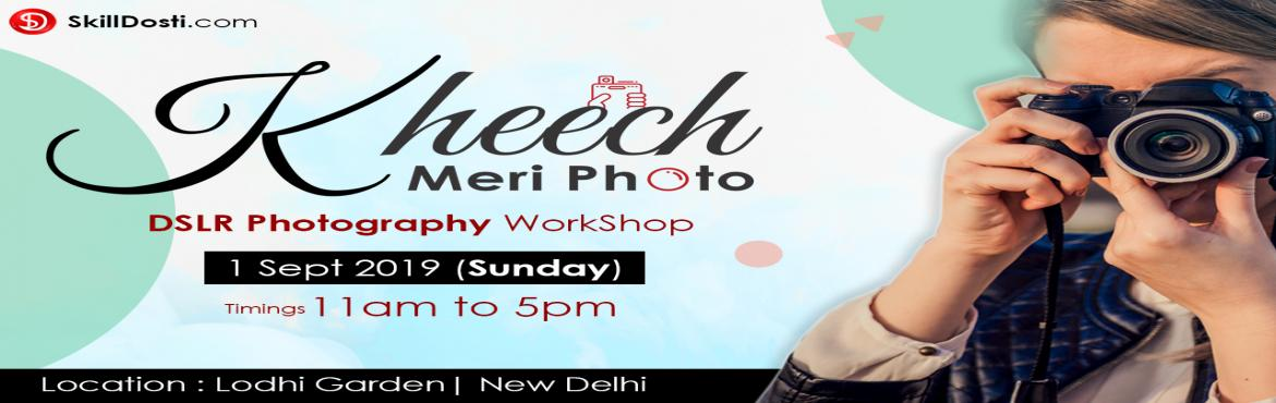 Book Online Tickets for Kheech Meri Photo | DSLR Photography Wor, New Delhi. Event Information  A shot out to all photography devouts!! If you have DSLR or any basic camera with manual control features and you are hungry for visual art to capture by the camera then we will help you with that. Stop clicking photos