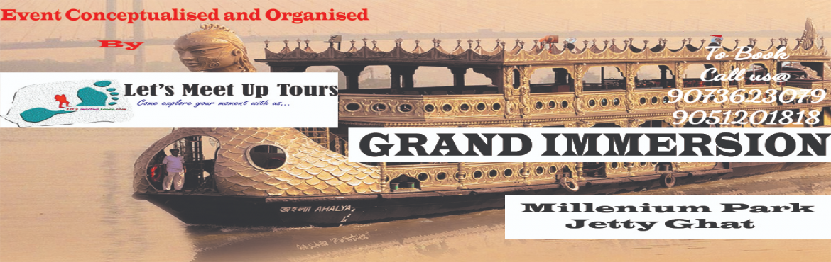 Book Online Tickets for GRAND IMMERSION TOUR, Kolkata. Day's Activity:  Meet and greet at Millennium Park gate, Fairley place, BBD Bag at 6:00 p.m. Embark on cruise. You will be welcomed on board with a wholehearted smile and drinks (Non-alcoholic) on arrival. Snacks (Veg & Non Veg) to be serve