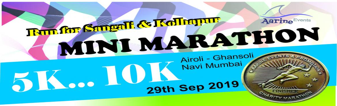 Book Online Tickets for Mini Marathon , Navi Mumba. This is fifth edition of Charity Marathon organised by Aarine Events and Promotion.            Clause of the event : Run For Flood victims  Date: 29 Sep 2019  Reporting Time: 5:45 for all  First Flag off : 6:15 for 10 km