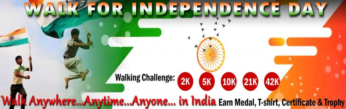 Book Online Tickets for Walk for Independence Day , Bengaluru. INDEPENDENCE DAYWalk            A Walk for the mother land and for the soldiers.  You will get Independence Day Medal.    PAY only 300 to Get Medal/Certificate/Trophy and FREE T-shirt(Quarter Challenge participants