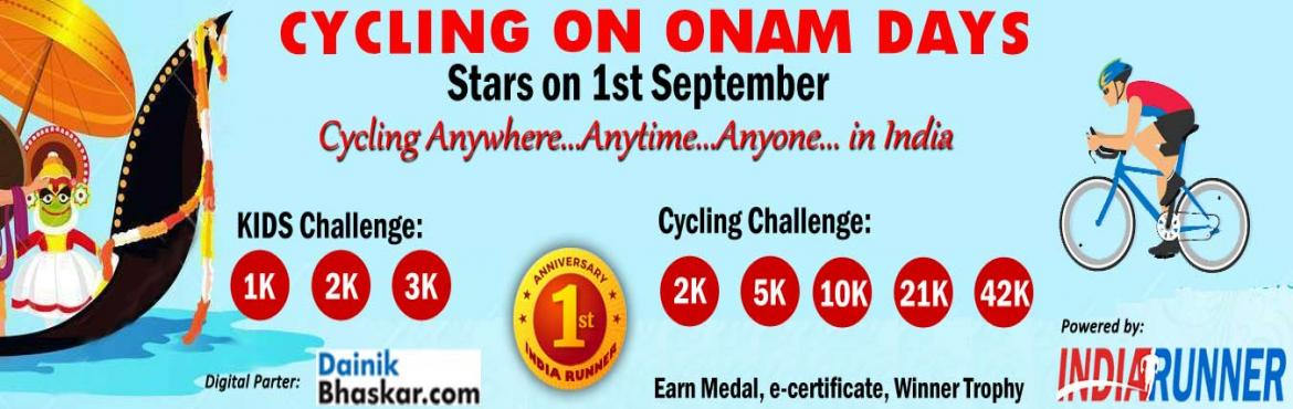 Book Online Tickets for Cycling on Onam Days Starts from Ist Sep, Bengaluru. Cycling on Onam Days Starts from Ist September 2019    PAY only 300 to Get Medal/Certificate/Trophy and FREE T-shirt (Quarter Challenge participants) September Cycling Challenge 2019:     Cycling Challenge: One Day Cycling Challen