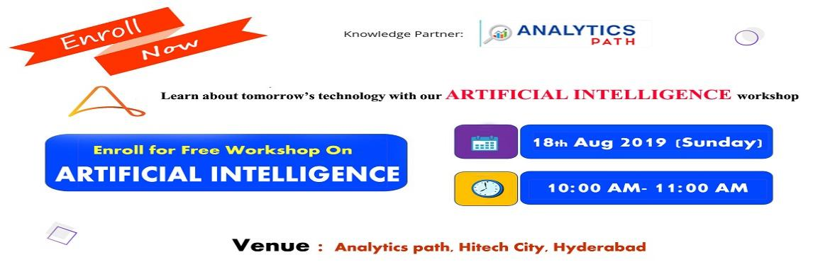 Book Online Tickets for Register For Free Workshop on AI to inte, Hyderabad. Register For Free Workshop on AI to interact with Analytics Experts from IIT & IIM, by Analytics Path on 18th Aug 2019 At 10 AM, Hyderabad About The Event- Get the chance to interact with the Artificial Intelligence industry experts from IIT &