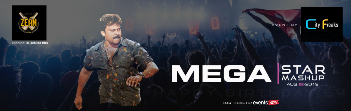 Book Online Tickets for Megastar Mega Mashup at Zehn on Ten, Hyderabad. MegastarMegaMashup Club Musical Event, A tribute to Inspiring, Legendary and Ever Young actor \