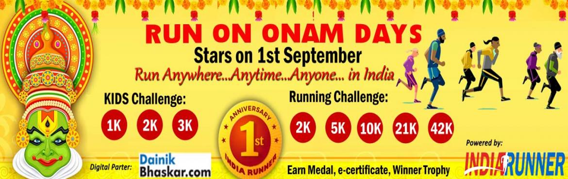 Book Online Tickets for Run on Onam Day Starts on Ist September , Pune. Run on Onam Day Starts on Ist September 2019   PAY only 300 to Get Medal/Certificate/Trophy and FREE T-shirt(Quarter Challenge participants) September Running Challenge 2019:   Run Challenge: One Day Run Challenge 10K/21