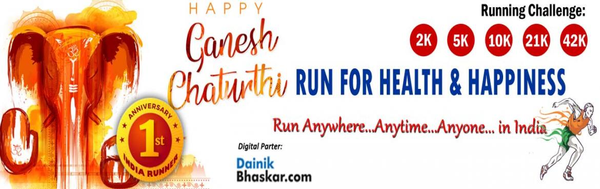 Book Online Tickets for Run For Health and Happiness , Gurugram.  Run For Health & Happiness   Lord Ganesha\'s blessings will always on you... Challenge yourself...     PAY only 300 to Get Medal/Certificate/Trophy and FREE T-shirt(Quarter Challenge participants) September Running Challenge