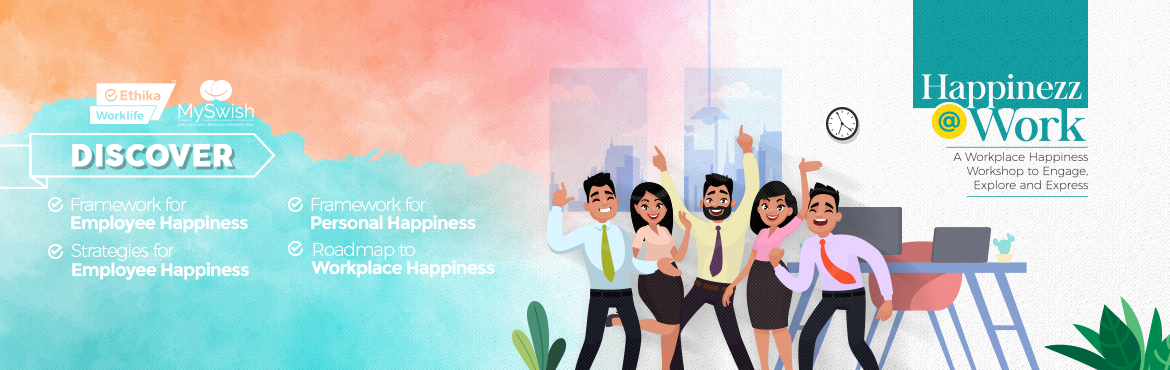 Book Online Tickets for Invite For Workplace Happiness Workshop, Hyderabad. As a leader of an employee-centric organisation, we are sure you\'ll agree that the future will be all about bringing Happiness to Workplaces. Be a part of a one-of-its-kind Workshop on Happinezz@Work on 23rd August 2019 at The Botanika, Hyderabad. W