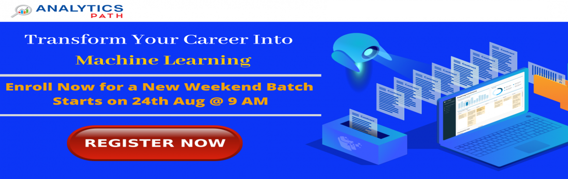 Book Online Tickets for Enroll For New Weekend Batch on Machine , Hyderabad. Enroll For New Weekend Batch on Machine Learning Training-By Industry Experts At Analytics Path Commencing From 24th Aug 2019 @ 9 AM Hyderabad About The Event: With the view of elevating the ongoing demand for the certified Machine Learning experts a