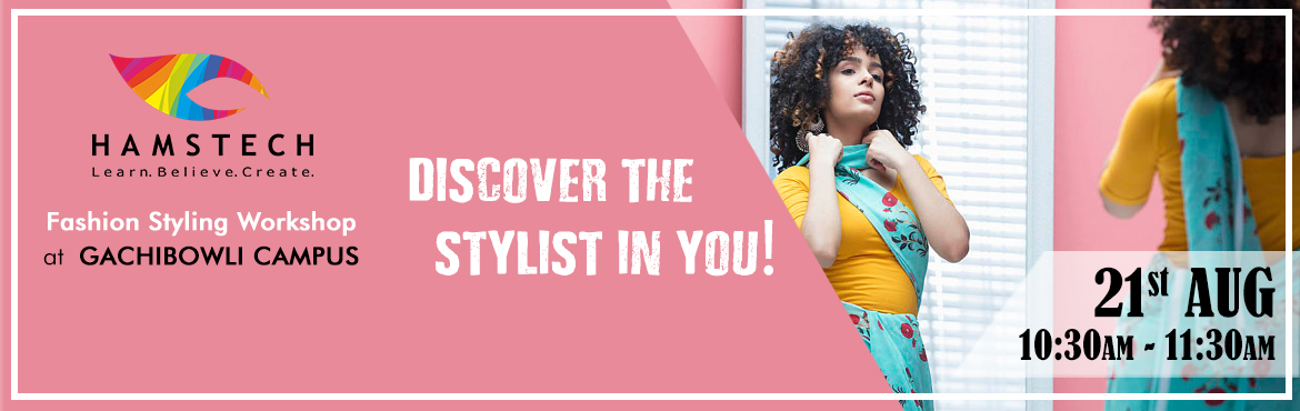 Book Online Tickets for Discover The Stylist in You with Hamstec, Hyderabad. Now discover the stylist in you through our exciting Fashion Styling workshop! Our experts shall teach you different ways of styling garments, makeup, hair, accessories and so much more! So, make your personal style a trending Style St