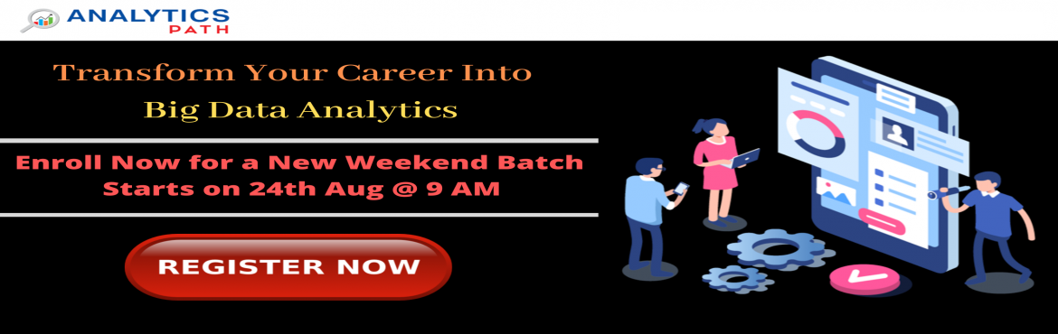 Book Online Tickets for Big Data Analytics New Weekend Batch by , Hyderabad. Attend For the Exclusive Big Data Analytics New Weekend Batch by Domain Experts at Analytics Path in Hyderabad on 24th Aug 2019 @ 9 AM Enroll Yourself for the New Weekend Batch Session on Big Data Analytics by Domain Experts at Analytics Path on 24th