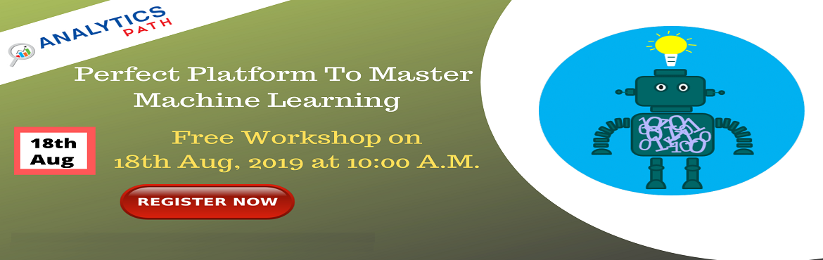 Book Online Tickets for Register For Machine Learning Free Works, Hyderabad. Register For Machine Learning Free Workshop On 18th Aug, 10 AM, Hyderabad By IIT & IIM Experts At Analytics Path About The Workshop: Are you a career enthusiast in analytics Machine Learning technology? If so, Analytics Path is presenting you a w