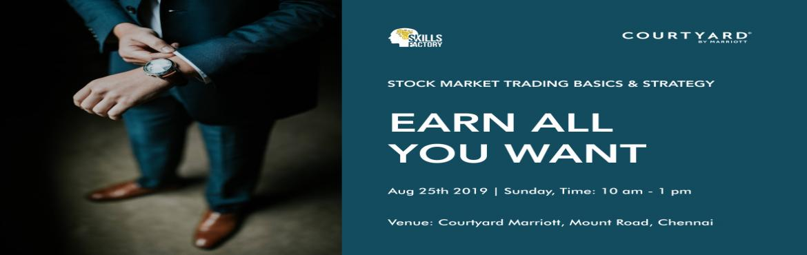 Book Online Tickets for EARN ALL YOU WANT- stock market trading , Chennai. What to Expect out of this workshop? 1. Basic knowledge on how to trade in stock market in Simple English and no Technical Jargons.2. Proven methods to earn in Trading3. Intraday Trading tips4. Do\'s & Dont\'s of intraday trading5. Creating a con