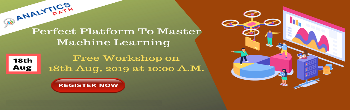 Book Online Tickets for Enroll Now For Machine Learning By Exper, Hyderabad. Enroll Now For Machine Learning Workshop By Expert Trainers From Industry By Analytics Path 18thAugust, 10 AM, Hyderabad. About Analytics Path Machine Learning Training: Analytics Path provides a great learning opportunity for the Machine Learning ca
