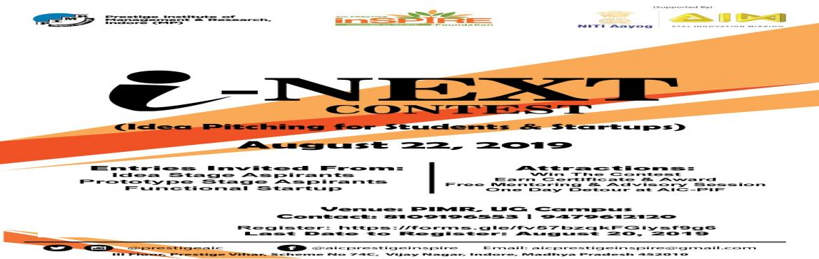 """Book Online Tickets for i-NEXT Contest, Indore. Hello Everyone This is to inform you all that AIC-PIF is organizing an event """"i-NEXT Contest"""" (Idea Pitching for Students and Startups) on August 22, 2019. Idea stage aspirants, Prototype Stage aspirants and Functional Startup are invited"""