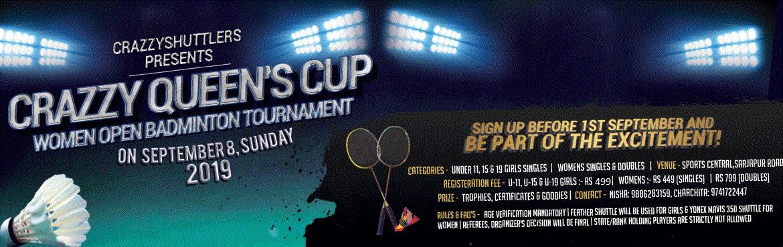 Book Online Tickets for CRAZZY QUEENS CUP 2019, Bengaluru. CrazzyShuttlers Presents \