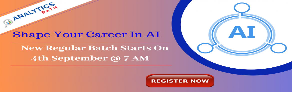 Book Online Tickets for Enroll For Artificial intelligence New R, Hyderabad. Enroll For Artificial intelligence New Regular Batch & Begin Your Career Journey In AI-By Analytics Path Commencing From 4th September @ 7 AM, Hyderabad. About Batch: The domain of Artificial Intelligence has gathered a lot of attention over the