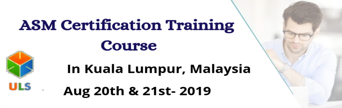Book Online Tickets for ASM Certification Training Course in Kua, Kuala Lump. UlearnSystem's Offer Agile Scrum Master(ASM) Certification Training Course in Kuala Lumpur, MALAYSIA. Agile Scrum Master Certification Training Course Description: Agile Scrum Master Training Course in Kuala Lumpur helps participants learn the