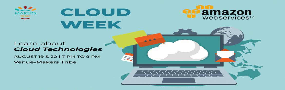 Book Online Tickets for Cloud Week @ Makers Tribe - AWS, Chennai. We come across various needs for our startups and business. Different cloud service providers offer different plans and capabilities. Come explore our Cloud Week that will be held from Monday to Thursday from 7 PM to 9 PM and discover the best one fo