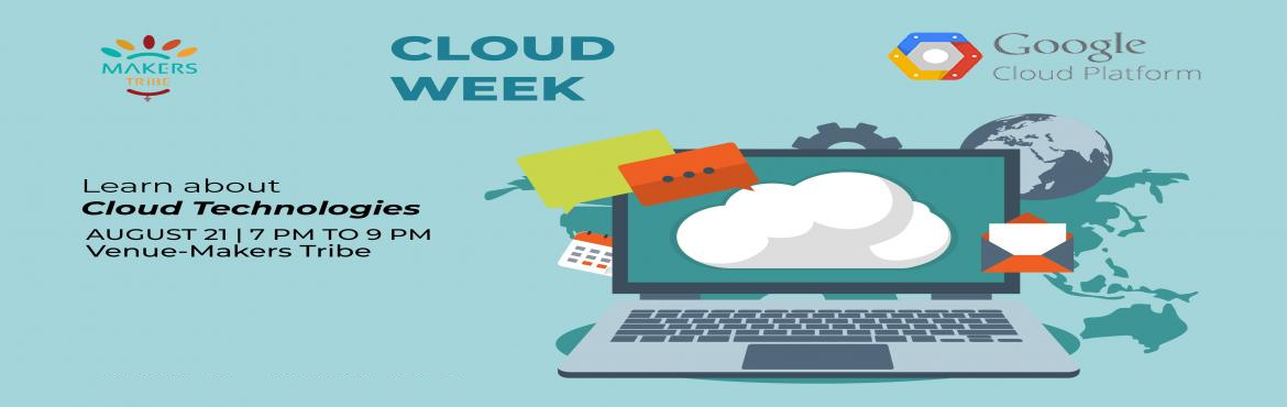 Book Online Tickets for Cloud Week @ Makers Tribe - GCP, Chennai. We come across various needs for our startups and business. Different cloud service providers offer different plans and capabilities. Come explore our Cloud Week that will be held from Monday to Friday, 7 PM to 9 PM and discover the best one for your