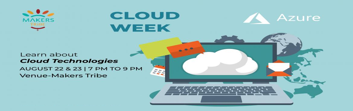 Book Online Tickets for Cloud Week @ Makers Tribe - Azure, Chennai. We come across various needs for our startups and business. Different cloud service providers offer different plans and capabilities. Come explore our Cloud Week that will be held from Monday to Friday, 7 PM to 9 PM and discover the best one for your