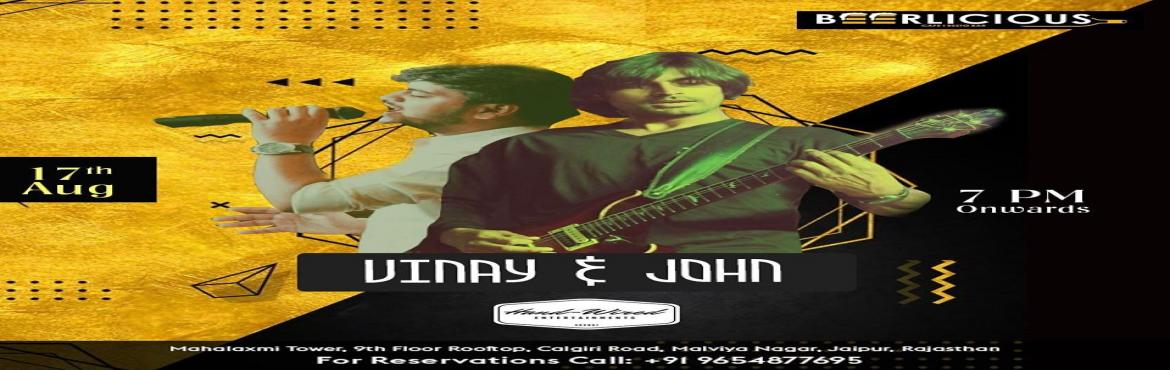 Book Online Tickets for LIVE MUSIC PERFORMANCE BY VINAY AND JOHN, Jaipur.  Vinay & John are here to make your #SATURDAY splendid! @beerlicious1